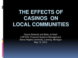 The Effects of Casinos  on  Local Communities