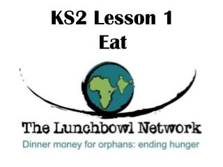 KS2 Lesson 1  Eat
