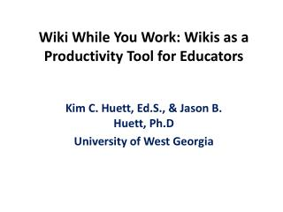 Wiki While You Work: Wikis as a Productivity Tool for Educators