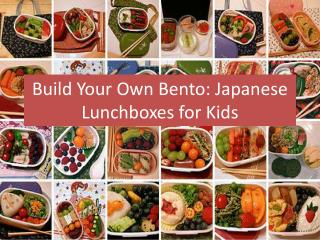 Build Your Own Bento: Japanese Lunchboxes for Kids