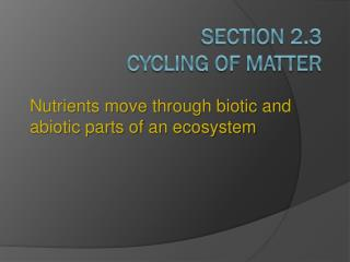 Section 2.3  Cycling of Matter