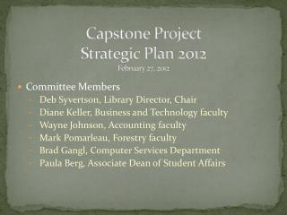 Capstone Project  Strategic Plan 2012 February 27, 2012