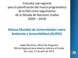 Isabel  Martínez ,  Oficial  de  Programa Oficina  Regional  para América  Latina y el Caribe