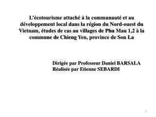 Dirigée par Professeur Daniel  BARSALA Réalisée  par  Etienne SEBARDI