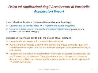 Fisica ed Applicazioni degli Acceleratori di Particelle Acceleratori  lineari