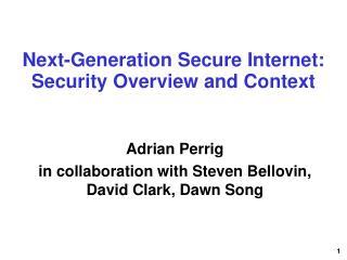 Next-Generation Secure Internet: