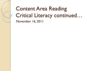 Content Area Reading  Critical Literacy continued…