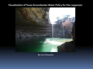 Visualization of Texas Groundwater Water Policy for the Layperson