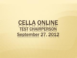 CELLA Online Test Chairperson S eptember  27, 2012