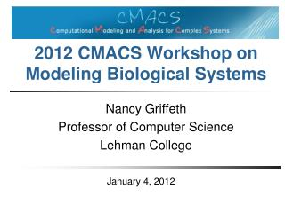 2012  CMACS Workshop on  Modeling Biological Systems