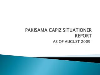 PAKISAMA CAPIZ SITUATIONER REPORT