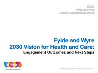 Fylde and  Wyre 2030 Vision for Health and Care: Engagement  Outcomes and Next Steps