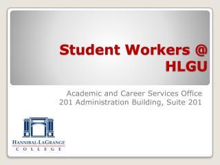 Student Workers @ HLGU
