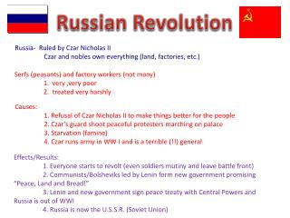 Russia-  Ruled by Czar Nicholas II Czar and nobles own everything (land, factories, etc.)