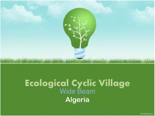 Ecological Cyclic  Village