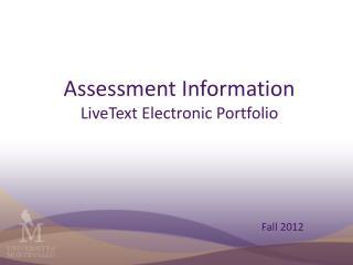 Assessment Information  LiveText Electronic Portfolio