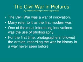 The Civil War in Pictures by Deborah Hoeflinger, Butler High School