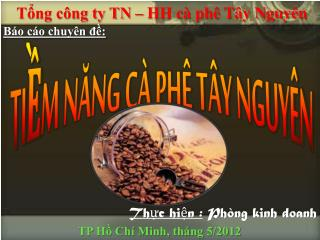 Tổng công ty TN – HH cà phê Tây Nguyên