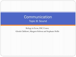 Communication Topic  8: Sound