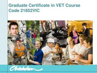 Graduate Certificate in VET Course Code 21852VIC
