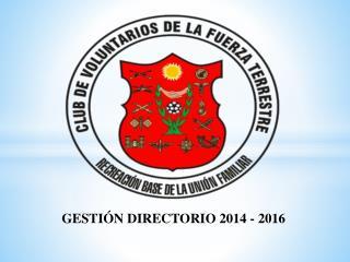 GESTI�N  DIRECTORIO 2014 - 2016