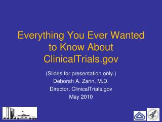 Everything You Ever Wanted to Know About ClinicalTrials