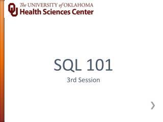 SQL 101 3rd Session