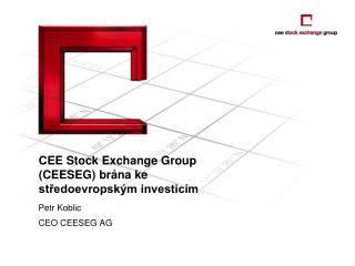 CEE Stock Exchange Group (CEESEG)  brána ke středoevropským investicím