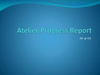 Atelier Progress Report