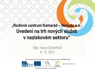 """""""Rodinné centrum Kamarád –  Nenuda  o.s.:  Uvedení na trh nových služeb  v neziskovém sektoru"""""""