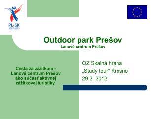 Outdoor  park Prešov Lanové centrum Prešov