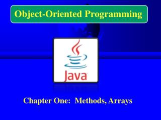 Chapter One:  Methods, Arrays