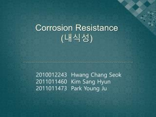 Corrosion Resistance ( ??? )