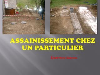 ASSAINISSEMENT CHEZ UN PARTICULIER