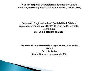 Centro Regional de Asistencia Técnica de Centro América, Panamá y República Dominicana (CAPTAC-DR)