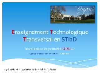 E nseignement  T echnologique  T ransversal en  STI2D