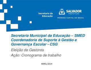 Secretaria Municipal da Educação – SMED