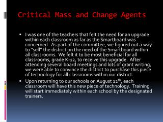 Critical Mass and Change Agents