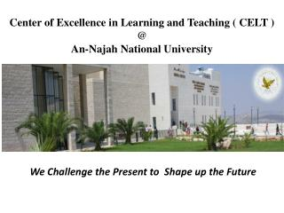 Center of Excellence in Learning and Teaching ( CELT ) @  An- Najah  National University