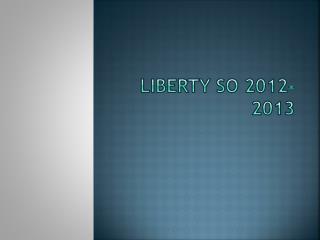 Liberty SO 2012- 2013