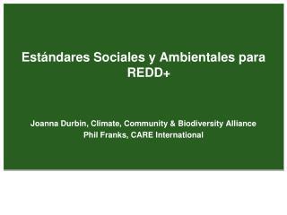Estándares Sociales y Ambientales para  REDD+