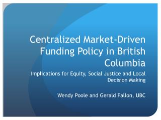 Centralized Market-Driven Funding Policy in British Columbia