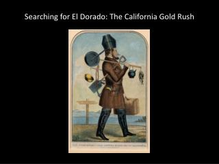 Searching for El Dorado: The California Gold Rush