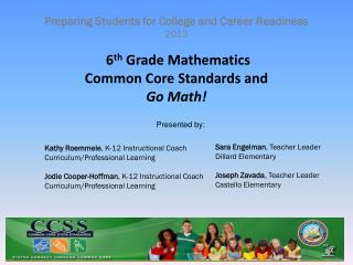 6 th  Grade Mathematics Common Core  Standards and  Go Math!