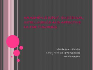 KRASHEN'S INPUT, EMOTIONAL INTELLIGENCE AND AFFECTIVE FILTER THEORIES