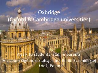 Oxbridge  (Oxford & Cambridge universities)