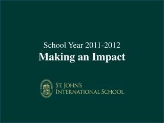 School Year 2011-2012 Making an Impact