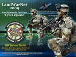 LandWarNet 2009 Army Cyberspace Task Force  Cyber Update