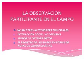 LA OBSERVACION PARTICIPANTE EN EL CAMPO