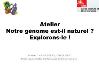 Atelier Notre génome est-il naturel ? Explorons-le !